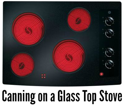 Canning on a Glass Top Stove