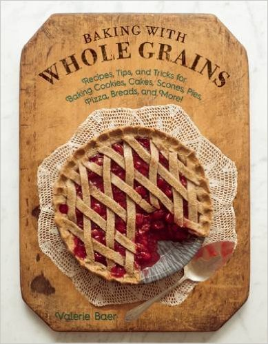 baking with whole grains valerie baer