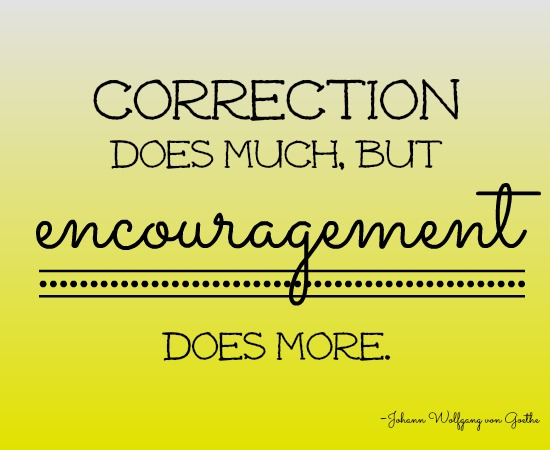 quotes - correction does much, but encouragement does more