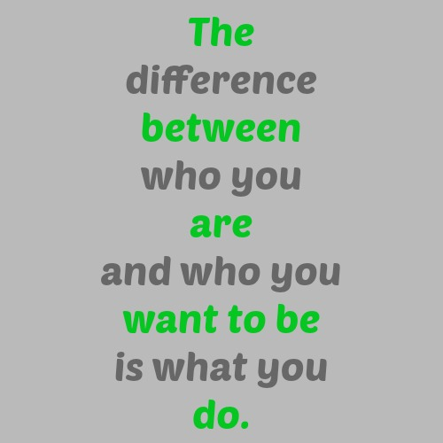 quotes - the difference between who you are