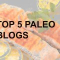 Top 5 Paleo Blogs