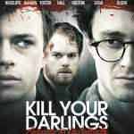 [Critique] KILL YOUR DARLINGS – OBSESSION MEURTRIÈRE