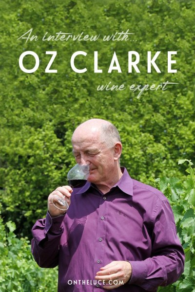 Talking wine and travel with wine expert Oz Clarke, from favourite wine regions to undiscovered gems and the best way to learn about wine – ontheluce.com
