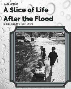 A Slice of Life After the Flood