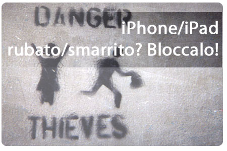 Come bloccare un iPhone o iPad rubato o smarrito