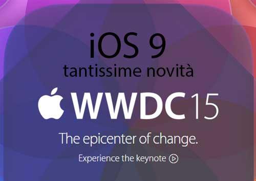 WWDC 2015: iOS 9 moltissime novità e risparmio batteria
