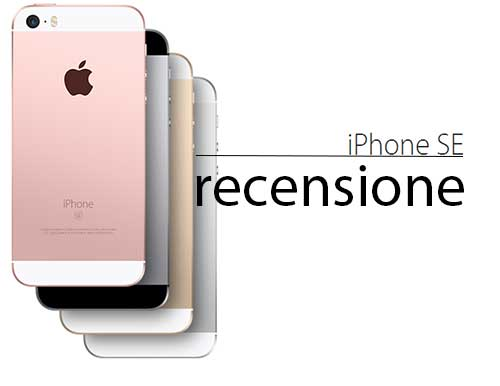 Apple iPhone SE: la mia recensione