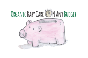 organic baby care on any budget