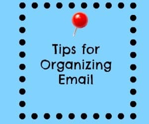 Tips for Organizing Email