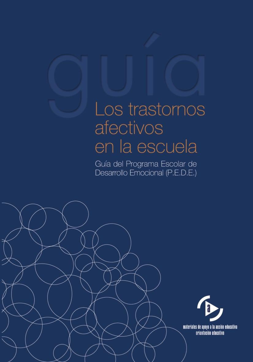 http://www.orientacionandujar.es/wp-content/uploads/2016/03/Gu%C3%ADa-P.E.D.E.-Los-trastornos-afectivos-en-la-escuela-manual-para-el-profesorado.pdf