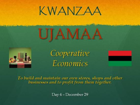 Ujamaa - Kwanzaa - Day 4 Dec 29