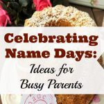 Celebrating Name Days: Ideas for Busy Parents