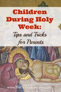 Children During Holy Week: Tips for Parents