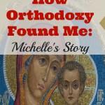 How Orthodoxy Found Me