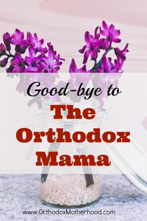 Good-bye to The Orthodox Mama
