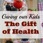 Giving Our Kids the Gift of Health