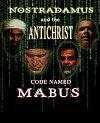 Nostradamus and the Antichrist Code Named MABUS