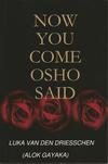 Now You Come Osho Said