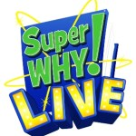 SuperWhy Live:You've Got the Power Tour Starts in July