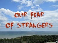 our fear of strangers