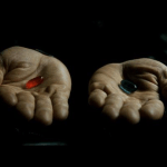 Are You Ready to Take the Red Pill?