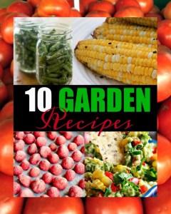10 Garden Recipes and Inspiration Monday