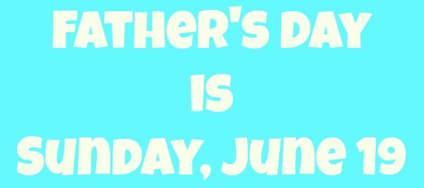 fathers-day-is-sunday-june-19