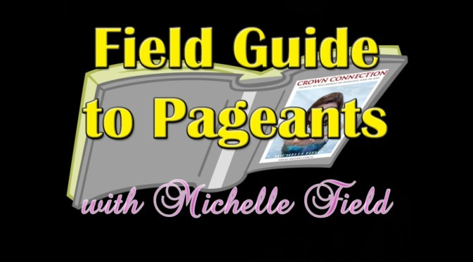 Field Guide to Pageants: Be Still!