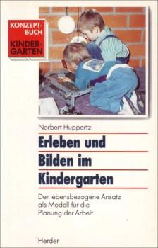 Erleben und Bilden im Kindergarten