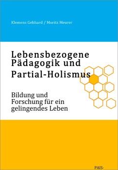 Lebensbezogene Pädagogik und Partial-Holismus