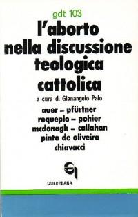 L'aborto nella discussione teologica cattolica