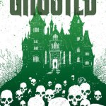 Better Late Than Never - GHOSTED, Volume 1: Haunted Heist