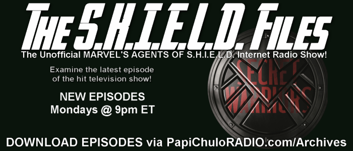 The SHIELD Files [Secret Warriors] - Mondays on Papi Chulo RADIO