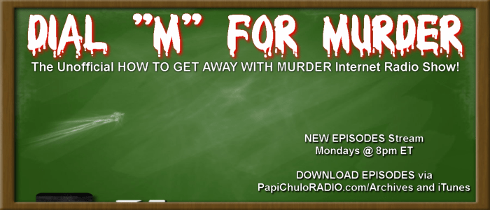 dial-m-for-murder-mondays-on-papi-chulo-radio