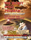 REVIEW: THE SECRET SPACE PROGRAM : WHO IS REPSONSIBLE??