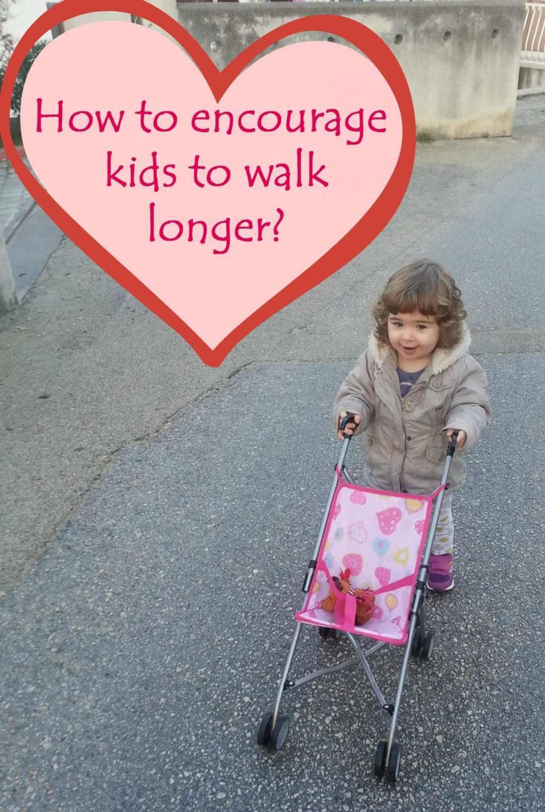 How to encourage kids to walk longer distances