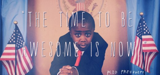 Time to be awesome - Kid President
