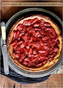 Vanilla Quark Cake with Balsamic Roasted Strawberries