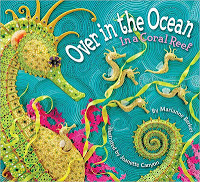 #PictureBookMonth: Over in the Ocean, in a Coral Reef #literacy #elemed