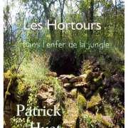 """Roman """"Les Hortours - Dans l'enfer de la jungle"""" Patrick Hue"""