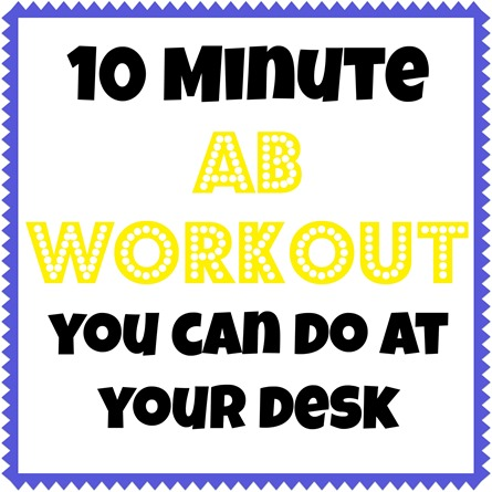 10 Minute Ab Workout You Can Do At Your Desk