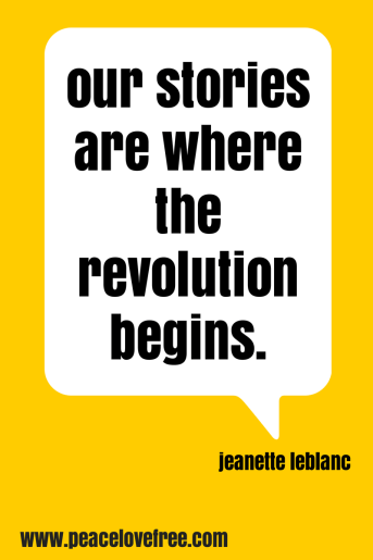 our stories are where the revolution begins