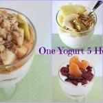 My love of Yogurt – One Yogurt 5 Ways!