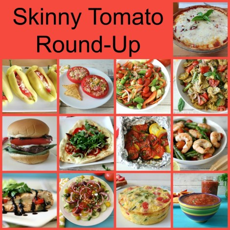 Skinny Tomato Round Up