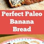 Perfect Paleo Banana Bread {Recipe}