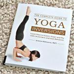 The Complete Guide to Yoga Inversions is now available!