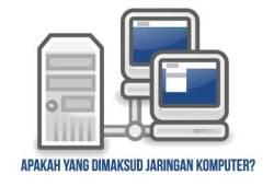 Pengertian Jaringan Komputer Dan Manfaatnya Paling Lengkap
