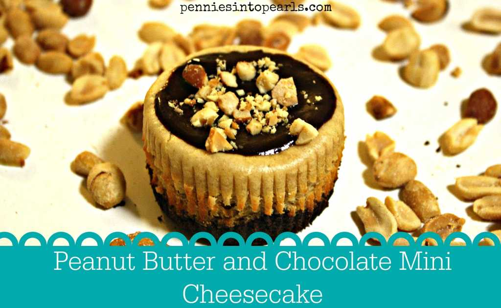 Mini Chocolate Peanut Butter Cheesecakes - Pennies into Pearls
