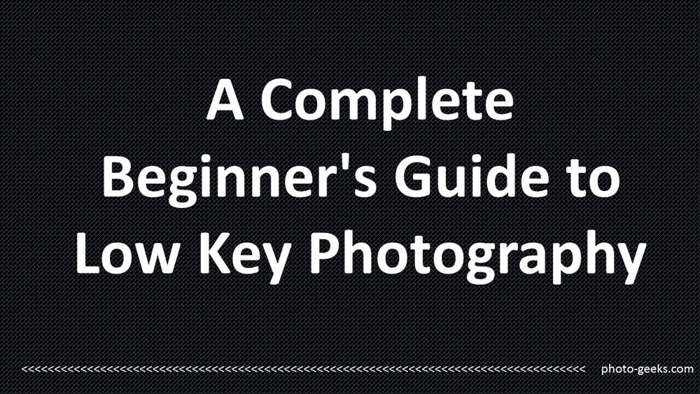 A Complete Beginner's Guide to Low Key Photography