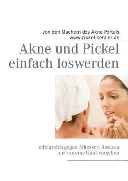 Akne und Pickel einfach loswerden: erfolgreich gegen Mitesser, Rosacea und unreine Haut vorgehen - 1